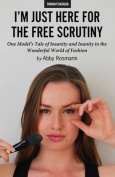 I'm Just Here for the Free Scrutiny