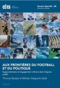 Aux Frontieres Du Football Et Du Politique [FRE]