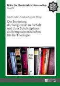 Die Bedeutung Der Religionswissenschaft Und Ihrer Subdisziplinen ALS Bezugswissenschaften Fuer Die Theologie  [GER]