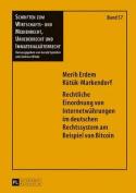 Rechtliche Einordnung Von Internetwaehrungen Im Deutschen Rechtssystem Am Beispiel Von Bitcoin  [GER]