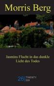 Jasmins Flucht in Das Dunkle Licht Des Todes [GER]