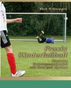 Praxis Kinderfussball - Moderne Trainingsmethoden Mit Herz Und System [GER]