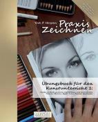 Praxis Zeichnen - Ubungsbuch Fur Den Kunstunterricht 1 [GER]