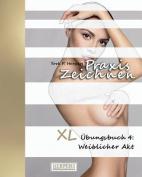 Praxis Zeichnen - XL Ubungsbuch 4 [GER]