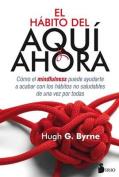 El Habito del Aqui y Ahora [Spanish]