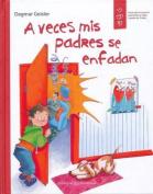 A Veces MIS Padres Se Enfadan [Spanish]