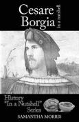 Cesare Borgia in a Nutshell