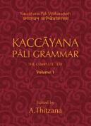 Kaccayana Pali Grammar Vol. 1