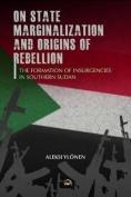 On State, Marginalization, and Origins of Rebellion