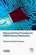 Plasma Etching for Cmos Devices Realization