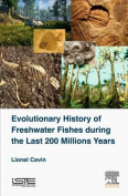 Evolutionary History of Freshwater Fishes During the Last 200 Million Years
