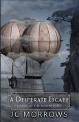 A Desperate Escape