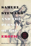 Samuel Steward and the Pursuit of the Erotic Sexuality, Literature, Archives