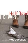 Half Dead Roadkill