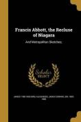 Francis Abbott, the Recluse of Niagara