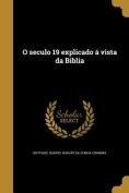 O Seculo 19 Explicado a Vista Da Biblia [POR]