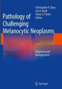 Pathology of Challenging Melanocytic Neoplasms
