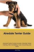 Airedale Terrier Guide Airedale Terrier Guide Includes