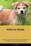 Akita Inu Guide Akita Inu Guide Includes