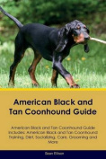 American Black and Tan Coonhound Guide American Black and Tan Coonhound Guide Includes