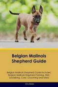 Belgian Malinois Shepherd Guide Belgian Malinois Shepherd Guide Includes