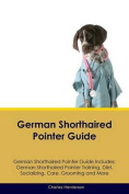 German Shorthaired Pointer Guide German Shorthaired Pointer Guide Includes