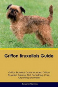 Griffon Bruxellois Guide Griffon Bruxellois Guide Includes
