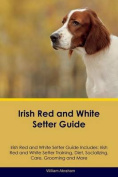 Irish Red and White Setter Guide Irish Red and White Setter Guide Includes