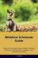 Miniature Schnauzer Guide Miniature Schnauzer Guide Includes