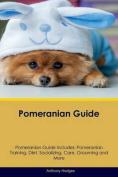 Pomeranian Guide Pomeranian Guide Includes