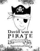 David Was a Pirate