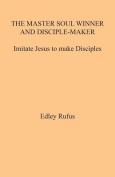 The Master Soul Winner and Disciple-Maker