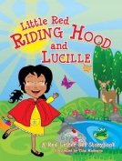 Little Red Riding Hood and Lucille
