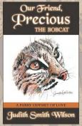 Our Friend, Precious, the Bobcat
