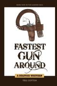 Fastest Gun Around