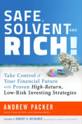 Safe, Solvent and Rich!