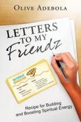 Letters to My Friendz