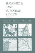 Slavonic & East European Review (94  : 4) October 2016