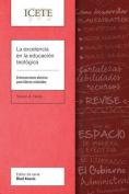 La Excelencia En La Educacion Teologica [Spanish]