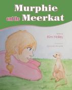 Murphie and the Meerkat