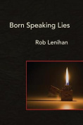 Born Speaking Lies