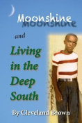 Moonshine and Living in the Deep South