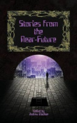 Stories from the Near-Future