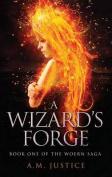A Wizard's Forge (Woern Saga)