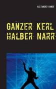 Ganzer Kerl - Halber Narr [GER]