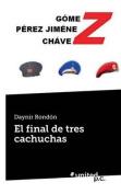 El Final de Tres Cachuchas [Spanish]