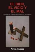 El Bien, El Vicio y El Mal [Spanish]