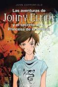 Las Aventuras de Johny Elliot y El Secreto de La Princesa de La Belleza [Spanish]