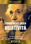 I Fondamenti Della Relativita. I Punti Critici del Pensiero Di Einstein [ITA]