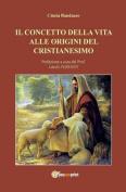 Il Concetto Della Vita Alle Origini del Cristianesimo [ITA]